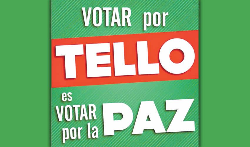 """""""Votar por Tello es votar por la paz"""""""