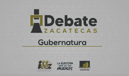 Debate IEEZ de Candidatas y Candidatos a la Gubernatura del Estado de Zacatecas